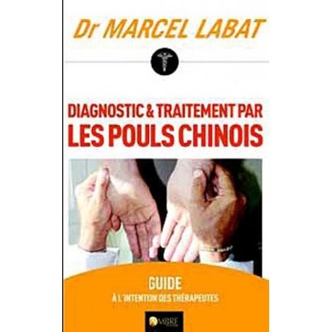 """LIVRE """"DIAGNOSTIC & TRAITEMENT PAR LES POULS CHINOIS"""