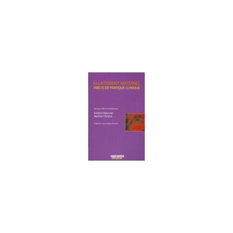 ALLAITEMENT MATERNEL: PRÉCIS DE PRATIQUE CLINIQUE