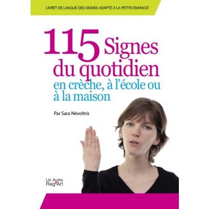 115 SIGNES DU QUOTIDIEN EN CRÈCHE, À L'ÉCOLE OU À LA MAISON