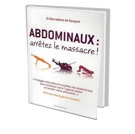 """LIVRE """"ABDOMINAUX, ARRÊTEZ LE MASSACRE!"""""""