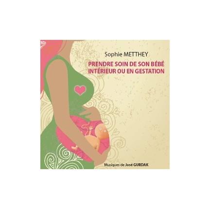 CD Prendre soin de son bébé intérieur ou en gestation