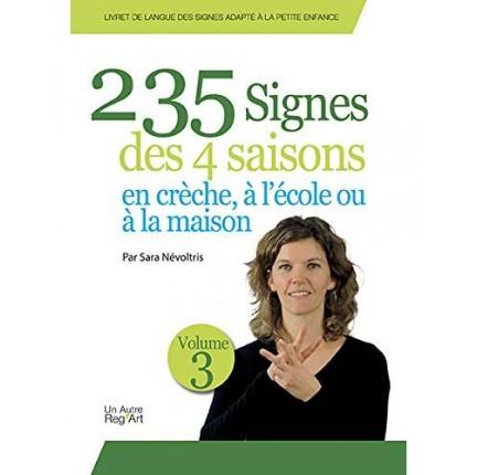 235 SIGNES DES 4 SAISONS EN CRÈCHE, À L'ÉCOLE OU À LA MAISON: VOLUME 3